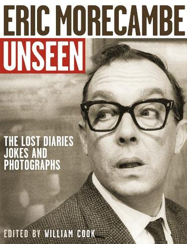 9780007234653: Eric Morecambe Unseen: The Lost Diaries, Jokes and Photographs