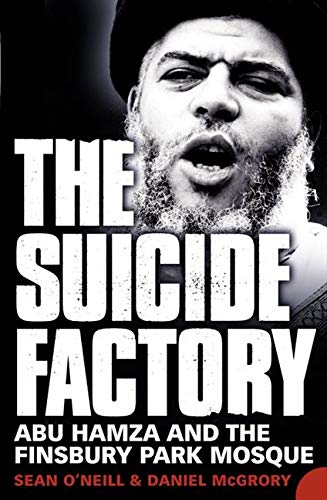 9780007234691: The Suicide Factory: Abu Hamza and the Finsbury Park Mosque