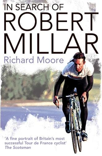 9780007235025: In Search of Robert Millar: Unravelling the Mystery Surrounding Britain's Most Successful Tour de France Cyclist