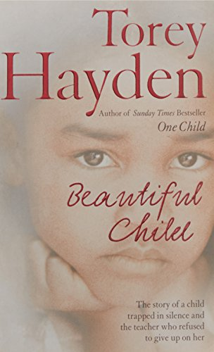 9780007235131: Beautiful Child: The story of a child trapped in silence and the teacher who refused to give up on her