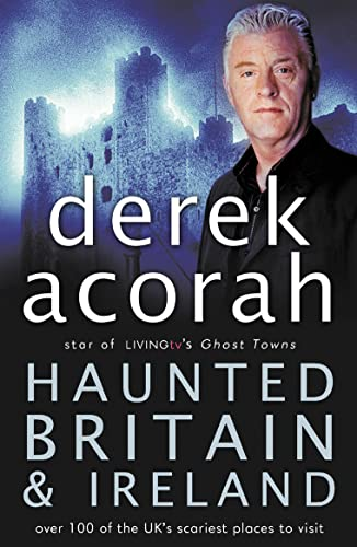 9780007235148: Haunted Britain and Ireland: Over 100 of the Scariest Places to Visit in the UK and Ireland