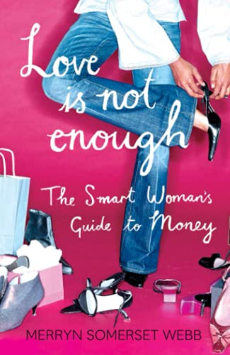 9780007235193: Love Is Not Enough: The Smart Woman's Guide to Money