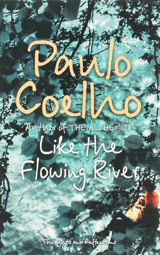 Like the Flowing River: Thoughts and Reflections: PAULO COELHO