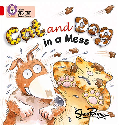 9780007235827: Collins Big Cat Phonics - Cat and Dog in a Mess: Band 02A/Red A: Red A/Band 2A