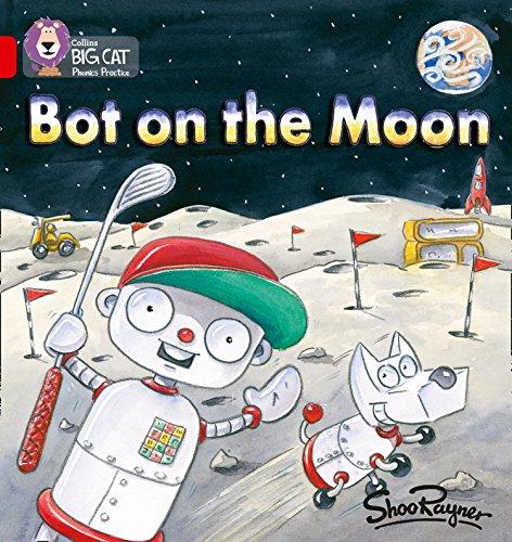 9780007235889: Collins Big Cat Phonics - Bot on the Moon: Band 02B/Red B: Red B/Band 2B