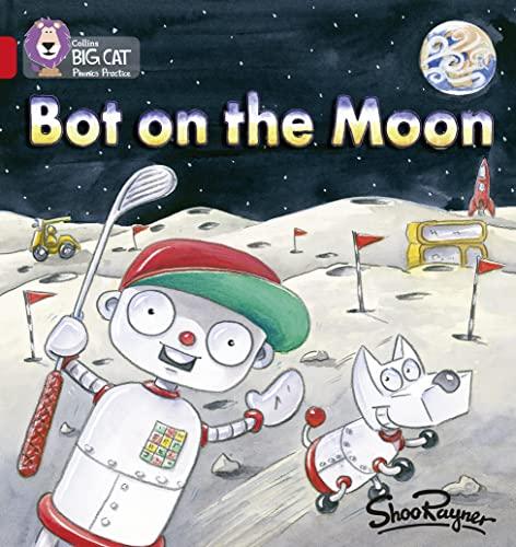 9780007235889: Bot on the Moon (Collins Big Cat Phonics)