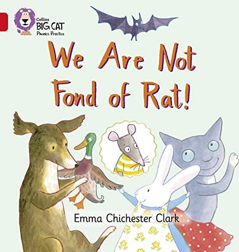 9780007235902: We Are Not Fond of Rat (Collins Big Cat Phonics)