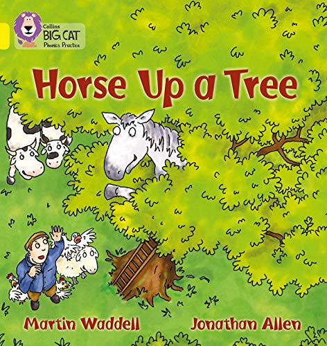9780007235964: Horse up a Tree: Band 03/Yellow (Collins Big Cat Phonics): Yellow/Band 3