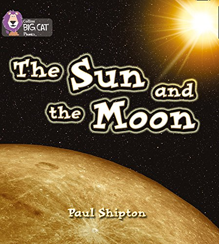 The Sun and the Moon (Collins Big Cat Phonics): Shipton, Paul