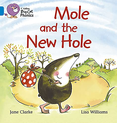 9780007236008: Mole and the New Hole: Band 04/Blue (Collins Big Cat Phonics): Blue/Band 4