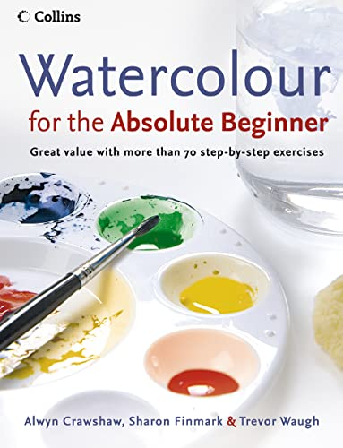 9780007236060: Watercolour for the Absolute Beginner