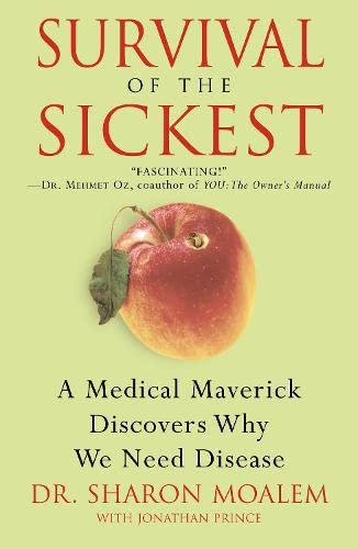 9780007236107: Survival of the Sickest: A Medical Maverick Discovers Why We Need Disease