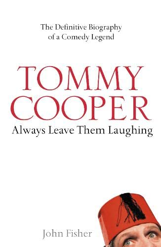 9780007236145: Tommy Cooper: Always Leave them Laughing: The Definitive Biography of a Comedy Legend