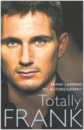 9780007236152: Totally Frank: The Autobiography of Frank Lampard