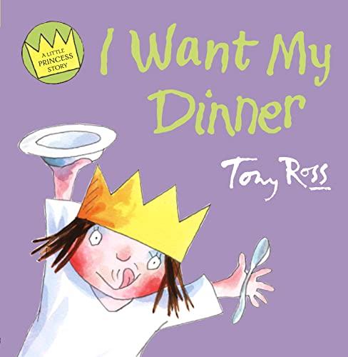 9780007236206: I Want My Dinner (Little Princess)