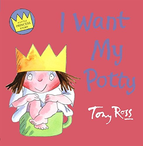 9780007236213: I Want My Potty (Little Princess)
