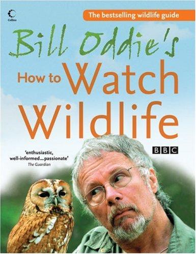 9780007236237: Bill Oddie's How to Watch Wildlife