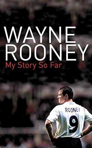 9780007236282: Wayne Rooney: My Story So Far