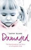 9780007236343: Damaged: The Heartbreaking True Story of a Forgotten Child