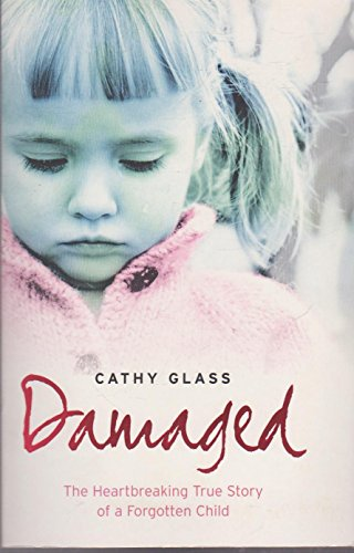 9780007236350: Damaged: The Heartbreaking True Story of a Forgotten Child