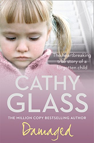 9780007236367: Damaged: The Heartbreaking True Story of a Forgotten Child