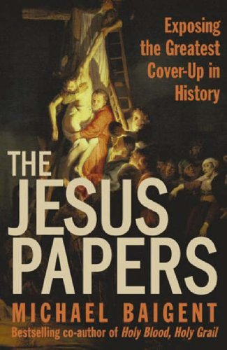 9780007236428: The Jesus Papers: Exposing the Greatest Cover-up in History