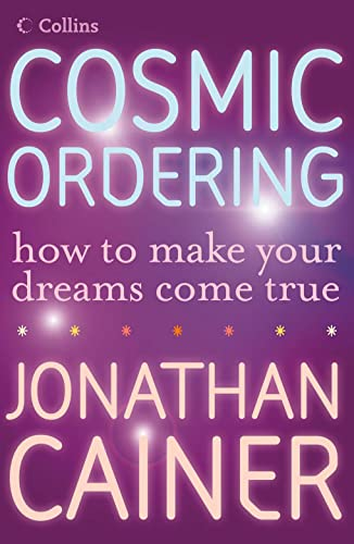 Cosmic Ordering: How to Make Your Dreams: Jonathan Cainer
