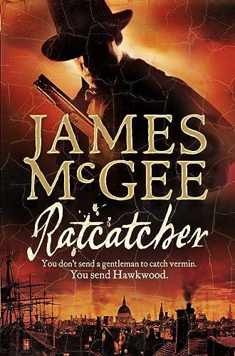 Ratcatcher (Matthew Hawkwood 1): McGee, James