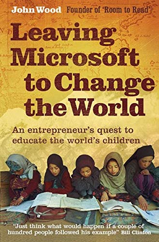 9780007237036: Leaving Microsoft to Change the World: An Entrepreneur's Quest to Educate the World's Children