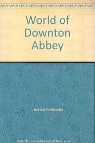 9780007237562: World of Downton Abbey
