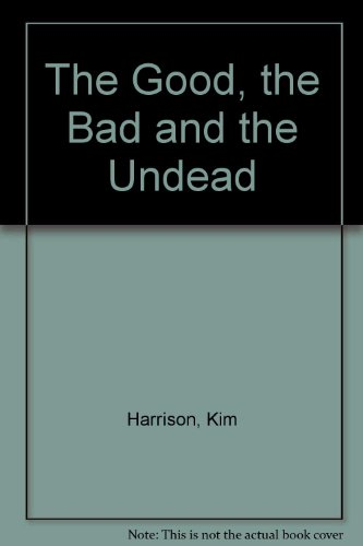 9780007238224: The Good, the Bad and the Undead