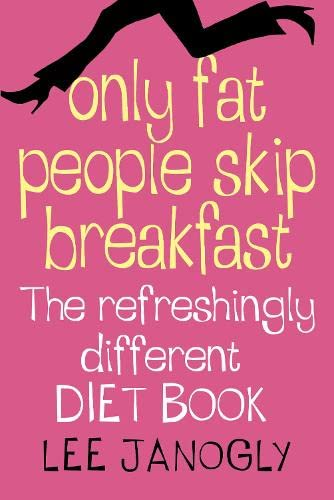 9780007240616: Only Fat People Skip Breakfast: The Refreshingly Different Diet Book