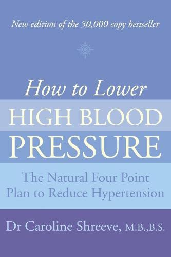 9780007240647: How to Lower High Blood Pressure: The Natural Four Point Plan to Reduce Hypertension