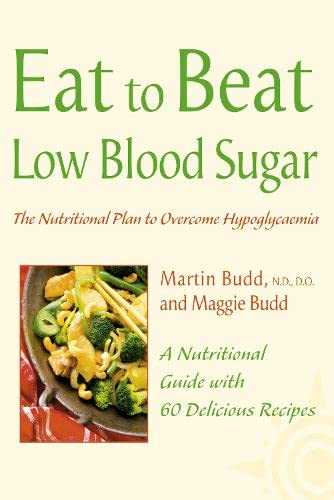9780007240654: Eat to Beat Low Blood Sugar: The Nutritional Plan to Overcome Hypoglycaemia, with 60 Recipes