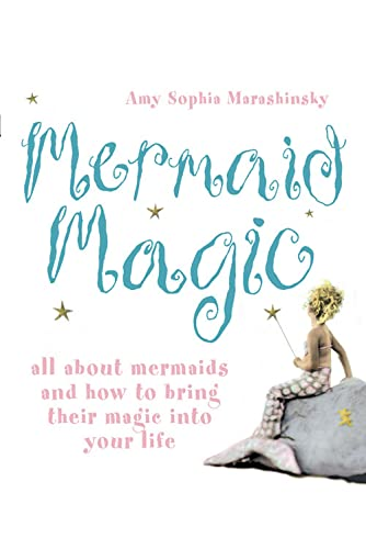 9780007240661: Mermaid Magic: All About Mermaids and How to Bring Their Magic into Your Life