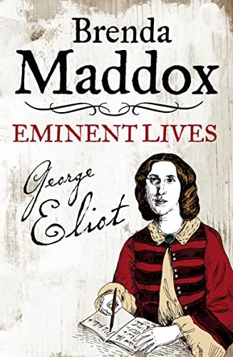 9780007240791: George Eliot: Novelist, Lover, Wife (Eminent Lives)
