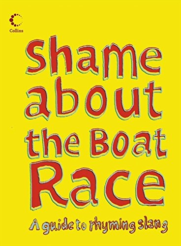 9780007241132: Collins Shame about the Boat Race: Guide to Rhyming Slang (Collins Humour)