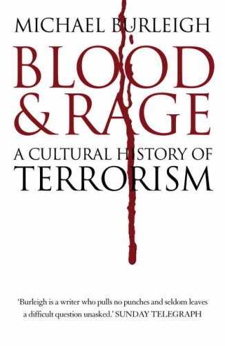 Blood and Rage : A Cultural History of Terrorism: Burleigh, Michael - UNREAD FIRST EDITION