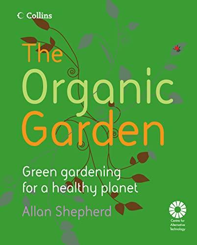 9780007241422: The Organic Garden: Green Gardening for a Healthy Planet