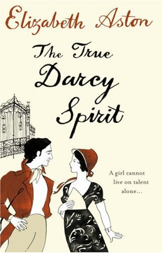 The True Darcy Spirit (9780007241491) by Elizabeth Aston