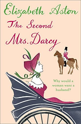Second Mrs Darcy (9780007241507) by ELIZABETH ASTON