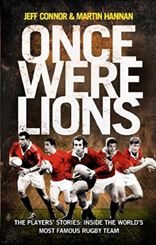 9780007241521: Once Were Lions: The Players' Stories: Inside the World's Most Famous Rugby Team