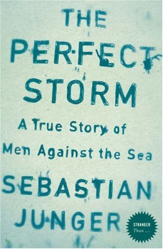 9780007241750: The Perfect Storm: A True Story of Men Against the Sea