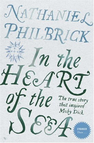 9780007241798: 'IN THE HEART OF THE SEA: THE EPIC TRUE STORY THAT INSPIRED ''MOBY DICK'' (STRANGER THAN...)'