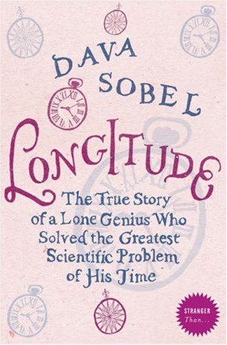9780007241835: Longitude: The Story of a Lone Genius Who Solved the Greatest Scientific Problem of His Time (Stranger Than!)