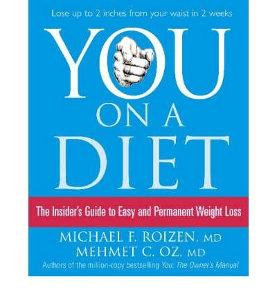 YOU ON A DIET:THE INSIDERS GUIDE TO EASY AND PERMANENT WEIGHT LOSS