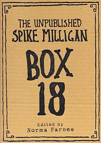 9780007241958: Box 18: The Unpublished Spike Milligan