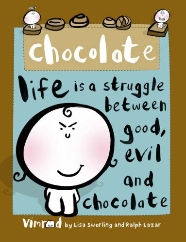 9780007242061: Chocolate-Life is A Struggle Between Good, Evil and Chocolate