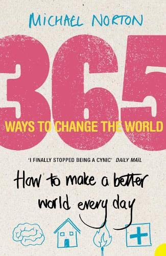 9780007242306: 365 Ways to Change the World: How to Make the World a Better Place Every Day