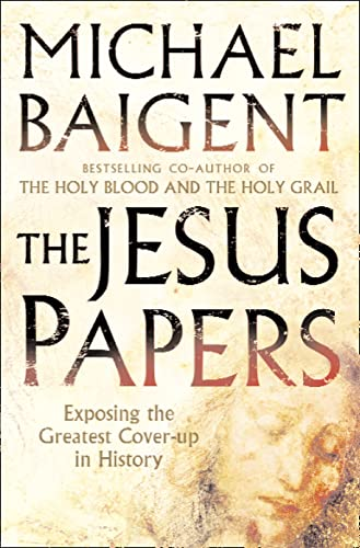 9780007242337: The Jesus Papers: Exposing the Greatest Cover-up in History